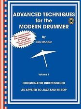 Advanced Techniques for the Modern Drummer by Jim Chapin: Vol. 1 (Music Book)
