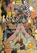 Silk Road : Monks, Warriors and Merchants on the Silk Road by Luce Boulnois...