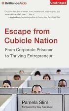 Escape from Cubicle Nation : From Corporate Prisoner to Thriving Entrepreneur...