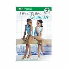 DK Readers: I Want to Be a Gymnast, Level 2 by Kate Simkins and Dorling...