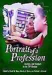 Portrait of a Profession: Teaching and Teachers in the 21st Century (Educate US)