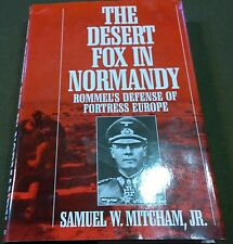 The Desert Fox in Normandy: Rommel's Defense of Fortress Europe by Samuel W.