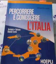 PERCORRERE E CONOSCERE L' ITALIA - ANTONIETTA FLORIO - HOEPLI SCUOLA