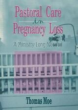 Pastoral Care in Pregnancy Loss: A Ministry Long Needed