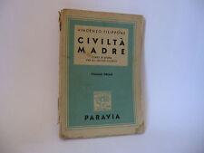 CIVILTA' MADRE corso di storia pergli istituti tecnici Vol.I [Paravia 1949]