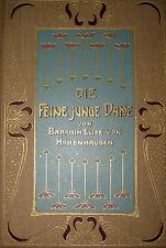 """""""Die feine junge Dame"""" Baronin von Hohenhausen 1900! Prachtbuch!!"""