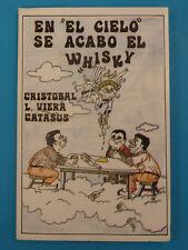 EN El CIELO - se acabó el whisky * SIGNED *1982 *  Cristobal L. Viera Catasus
