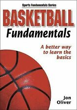 BASKETBALL FUNDAMENTALS - JON A. OLIVER (PAPERBACK) NEW