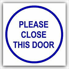 1 x Please Close This Door-Health and Safety Warning Sticker Sign