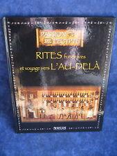 RITES FUNERAIRES ET VOYAGE VERS L'AU-DELA / PASSION DE L'EGYPTE / ED. ATLAS