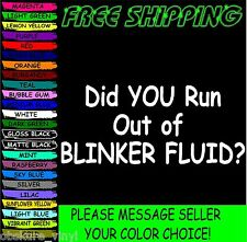 """7"""" did you run out of blinker fluid funny car truck vinyl decal sticker"""
