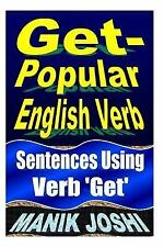 Get- Popular English Verb : Sentences Using Verb 'Get' by Manik Joshi (2013,...