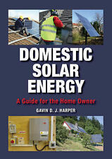 Domestic Solar Energy: A Guide for the Home Owner by Gavin Harper (Hardback,...