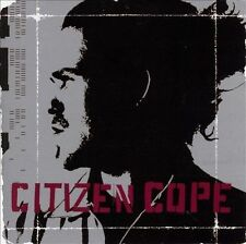 Citizen Cope, Citizen Cope, Excellent
