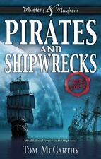 Mystery and Mayhem: Pirates and Shipwrecks : True Stories by Tom McCarthy...