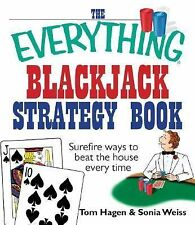 The Everything Blackjack Strategy Book : Surefire Ways to Beat the House...