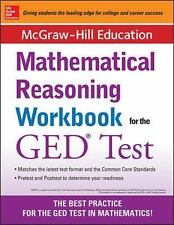 McGraw-Hill Education Mathematical Reasoning Workbook for the GED Test, McGraw-H