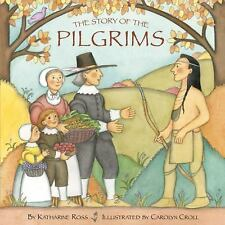 The Story of the Pilgrims (Pictureback(R)) Ross, Katharine, Croll, Carolyn Pape