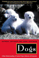 Dogs: A New Understanding of Canine Origin, Behavior and Evolution by Ray Coppi…
