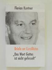 Florian Kuntner Briefe an Cursillistas Das Wort Gottes ist nicht gefesselt