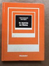 LA MARCIA SU ROMA - Metello Casati - Mondadori - 1972