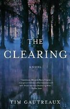Vintage Contemporaries: The Clearing : A Novel by Tim Gautreaux (2004,...