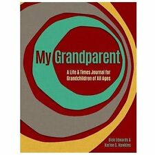 My Grandparent : A Life and Times Journal for Grandchildren of All Ages by...