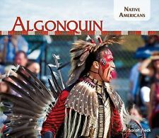 Native Americans: Algonquin by Sarah Tieck (2014, Hardcover)