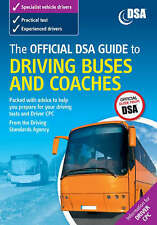 The Official DSA Guide to Driving Buses and Coaches (2008) by Driving Standards…