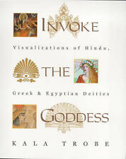Invoke the Goddess: Visualizations of Hindu, Greek and Egyptian Deities by...