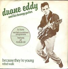 7inch DUANE EDDY because they're young / rebel walk HOLLAND EX +