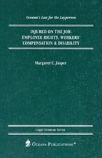 Injured on the Job: Employee Rights, Workers' Compensation and Disabil-ExLibrary