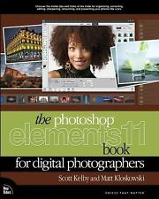 The Photoshop Elements 11 Book for Digital Photographers Voices That Matter