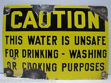 Old CAUTION This Water is Unsafe for Drinking Washing or Cooking Purposes Sign