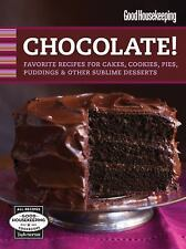 Good Housekeeping Chocolate!: Favorite Recipes for Cakes, Cookies, Pies, Pudding