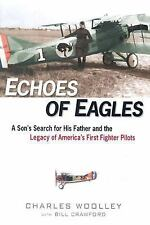 Echoes of Eagles: A Son, a Father and America's First Fighter Pilots-ExLibrary