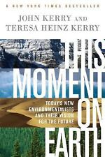 This Moment on Earth: Today's New Environmentalists and Their Vision for the Fu