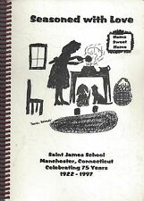 *MANCHESTER CT 1997 ST JAMES CATHOLIC SCHOOL COOK BOOK *SEASONED WITH LOVE *RARE