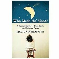 Who Made The Moon by Sigmund Brouwer  / New Book Trade Paper