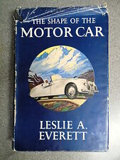 THE SHAPE OF THE MOTOR CAR by LESLIE A EVERETT - HUTCHINSON - H/B D/W