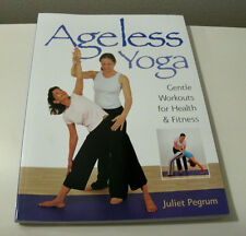 Ageless Yoga Gentle Workouts for Health & Fitness by Juliet Pegrum Age 50+