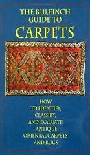 The Bulfinch Guide to Carpets: How to Identify, Classify, and Evaluate Antique