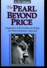 The Pearl Beyond Price: Integration of Personality Into Being by A. H. Almaas