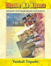 Dhabe Ka Khana : Delight of Punjabi Dhaba [Vegetarian] by Vaishali Tripathi...