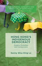 The Theories, Concepts and Practices of Democracy: Hong Kong's Indigenous...