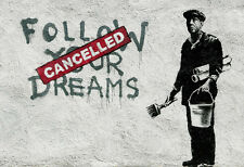 Graffiti  -  Follow Your Dreams Cancelled  -  Banksy A3 Art Poster Print