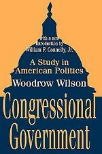 Congressional Government: A Study in American Politics (Library of Liberal Thou