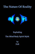 The Nature of Reality: Exploding the Mind Body Spirit Myth by Nor (Paperback...