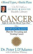 Cancer : Fight It with the Blood Type Diet by Peter J. D'Adamo (2004, Hardcover)
