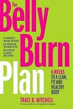 The Belly Burn Plan: Six Weeks to a Lean, Fit & Healthy Body by M 9780373893232